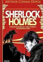 Sherlock Holmes. Tom 1. Studium w Szkarłacie. Znak Czterech. Pies Baskerville'ów