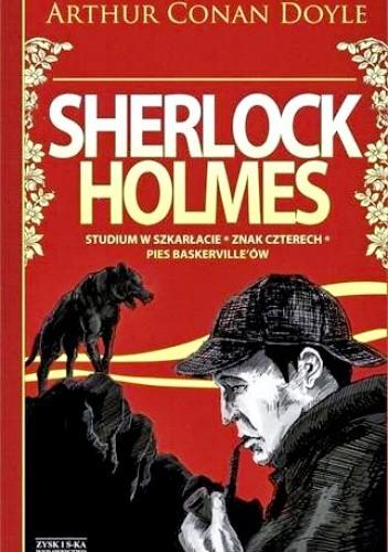 Okładka książki Sherlock Holmes. Tom 1. Studium w Szkarłacie. Znak Czterech. Pies Baskerville'ów