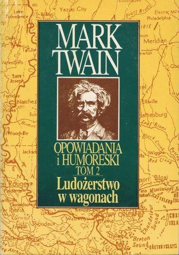 Okładka książki Opowiadania i humoreski tom 2. Ludożerstwo w wagonach.