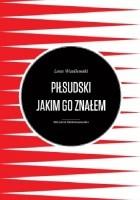 Piłsudski jakim go znałem
