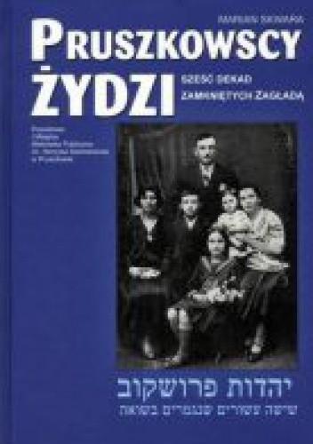 Okładka książki Pruszkowscy Żydzi. Sześć dekad zamkniętych zagładą.