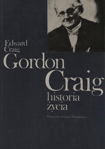 Okładka książki Gordon Craig Historia Życia