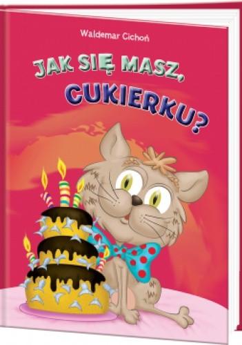 Okładka książki Jak się masz, Cukierku?