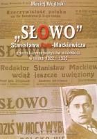 """""""Słowo"""" Stanisława Cata-Mackiewicza"""