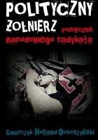 Polityczny Żołnierz. Podręcznik narodowego radykała