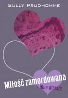 Miłość zamordowana i inne wiersze