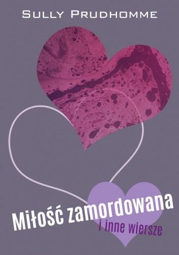 Okładka książki Miłość zamordowana i inne wiersze