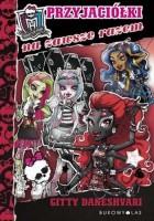 Monster High. Przyjaciółki na zawsze razem