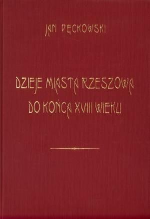 Okładka książki Dzieje miasta Rzeszowa do końca XVIII wieku