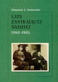 Okładka książki Lata znikającej nadziei 1942-1945