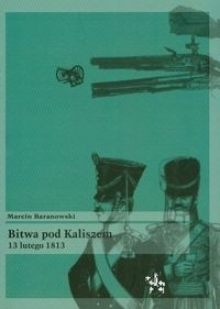 Okładka książki Bitwa pod Kaliszem 13 lutego 1813