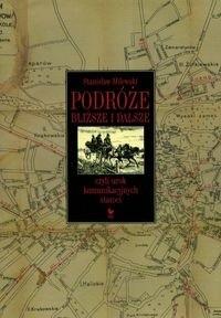 Okładka książki Podróże bliższe i dalsze czyli urok komunikacyjnych staroci