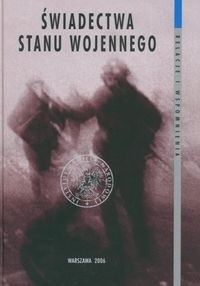 Okładka książki Świadectwa stanu wojennego