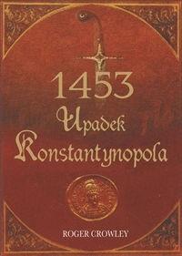 Okładka książki 1453 Upadek Konstantynopola
