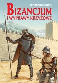 Okładka książki Bizancjum i wyprawy krzyżowe