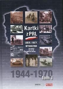 Okładka książki Kartki z PRL. Ludzie, fakty, wydarzenia 1944-1970 tom 1