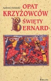 Okładka książki Opat Krzyżowców Święty Bernard
