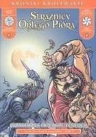 Strażnicy Orlego Pióra.Szara Drużyna. Wydanie kolekcjonerskie