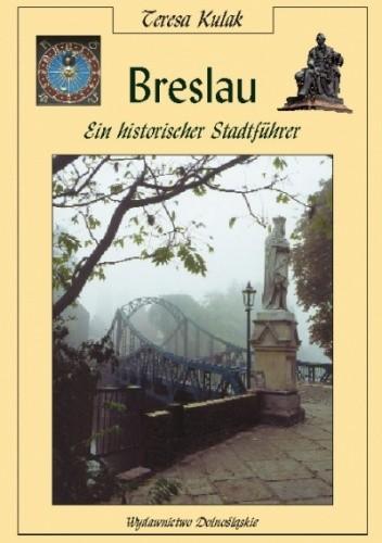 Okładka książki Breslau - Ein historischer Stadtfuhrer