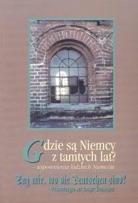 Okładka książki Gdzie są Niemcy z tamtych lat - wspomnienia łódzkich Niemców