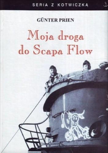 Okładka książki Moja droga do Scapa Flow