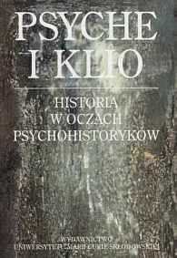 Okładka książki Psyche i Klio. Historia w oczach psychohistoryków