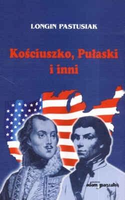 Okładka książki Kościuszko, Pułaski i inni