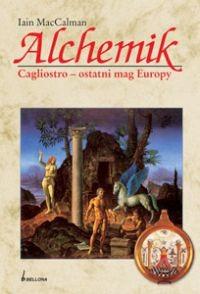 Okładka książki Alchemik. Cagliostro - ostatni mag Europy