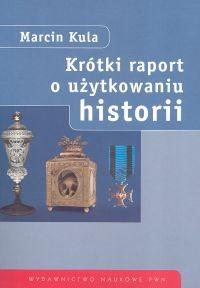 Okładka książki Krótki raport o użytkowaniu historii