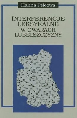 Okładka książki Interferencje leksykalne w gwarach Lubelszczyzny