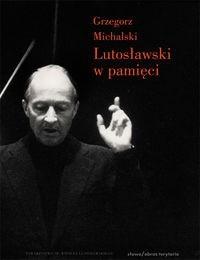 Okładka książki Witold Lutosławski w pamięci.