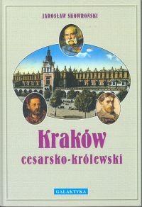 Okładka książki Kraków cesarsko-królewski