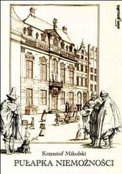 Okładka książki Pułapka niemożności. Społeczeństwo nowożytnego miasta wobec