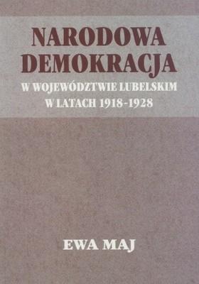 Okładka książki Narodowa demokracja w woj. lubelskim w latach 1918-1928