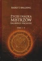 Okładka książki Życie i nauka mistrzów Dalekiego Wschodu Tomy 1,2,3,4,5