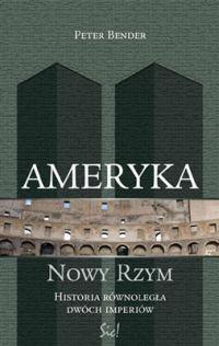 Okładka książki Ameryka - nowy Rzym. Historia równoległa dwóch imperiów