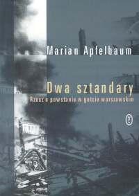 Okładka książki Dwa sztandary. Rzecz o powstaniu e getcie warszawskim