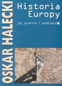 Okładka książki Historia Europy, jej granice i podziały