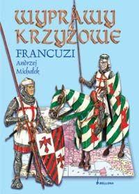 Okładka książki Wyprawy krzyżowe. Francuzi