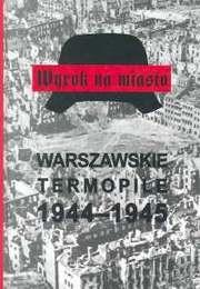 Okładka książki Wyrok na miasto. Warszawskie Termopile 1944-1945