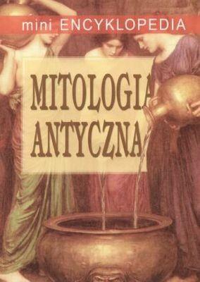 Okładka książki Mini encyklopedia. Mitologia antyczna