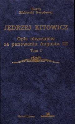 Okładka książki Opis obyczajów za panowania Augusta III Tom 1