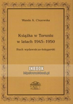 Okładka książki Książka w Toruniu w latach 1945-1950 - Wanda A. Ciszewska