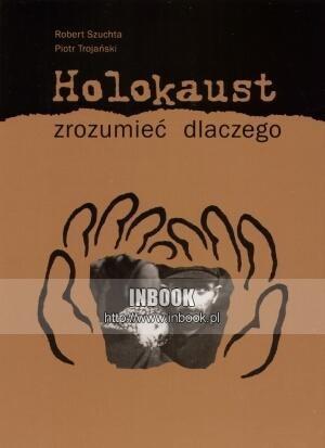 Okładka książki Holokaust. Zrozumieć dlaczego