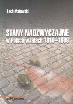 Okładka książki Stany nadzwyczajne w Polsce w latach 1918-1989