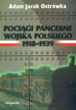 Okładka książki Pociągi pancerne Wojska Polskiego 1918&&#8211,1939