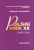 Okładka książki Polski wiek XX. Studia i szkice.