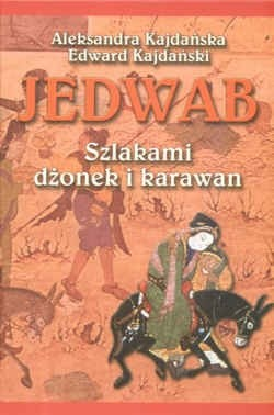 Okładka książki Jedwab. Szlakami dżonek i karawan