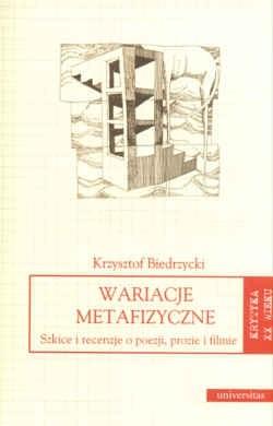 Okładka książki Wariacje metafizyczne Szkice i rec.o poezji prozie i filmie