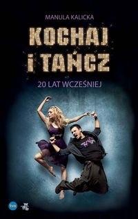 Okładka książki Kochaj i tańcz. 20 lat wcześniej